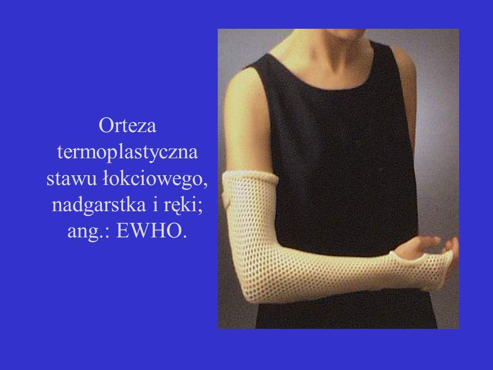 Orteza termoplastyczna stawu łokciowego, nadgarstka i ręki; ang.: EWHO.