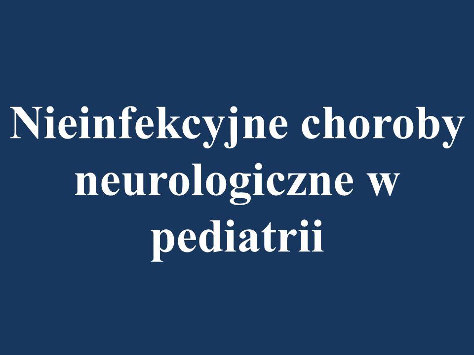 Nieinfekcyjne choroby neurologiczne w pediatrii