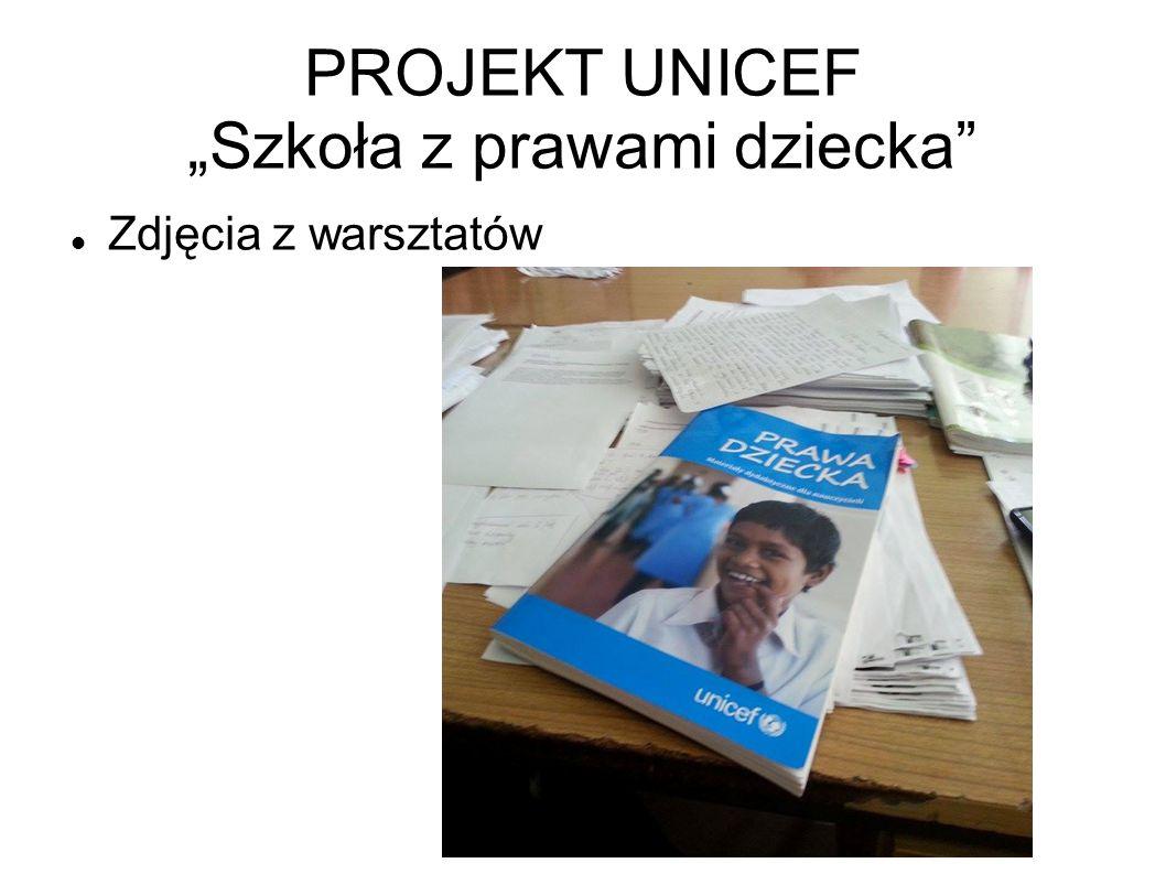 """PROJEKT UNICEF """"Szkoła z prawami dziecka"""" Zdjęcia z warsztatów"""