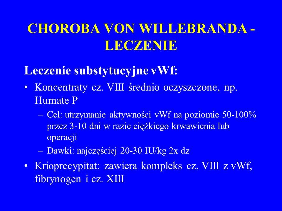 CHOROBA VON WILLEBRANDA - LECZENIE Leczenie substytucyjne vWf: Koncentraty cz.