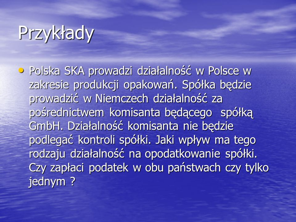 Przykłady Polska SKA prowadzi działalność w Polsce w zakresie produkcji opakowań.