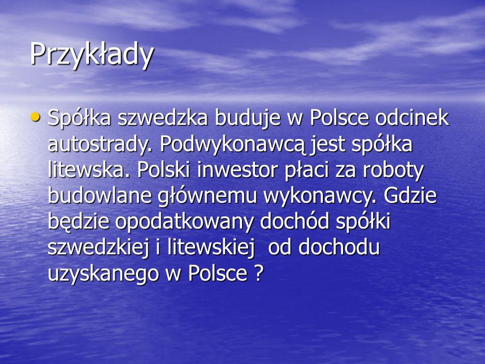 Przykłady Spółka szwedzka buduje w Polsce odcinek autostrady.
