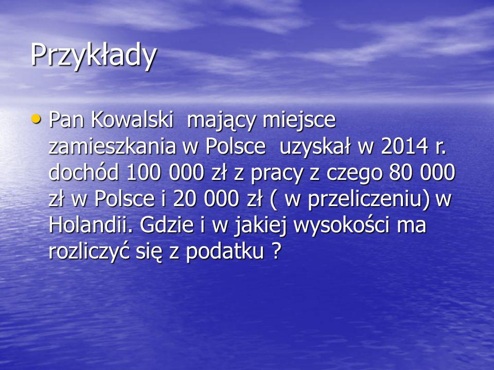 Przykłady Pan Kowalski mający miejsce zamieszkania w Polsce uzyskał w 2014 r.
