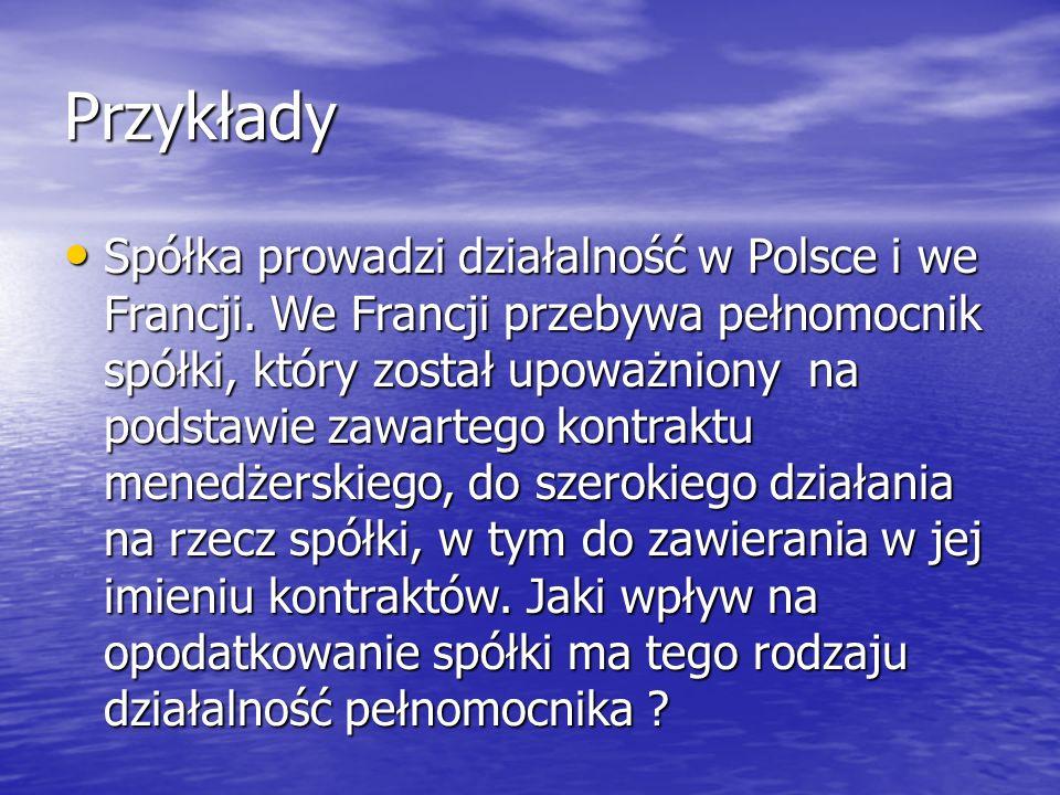 Przykłady Spółka prowadzi działalność w Polsce i we Francji.