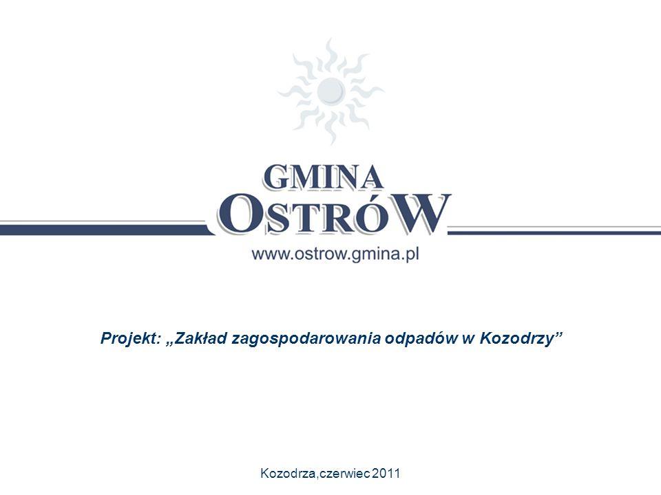"""Kozodrza,czerwiec 2011 Projekt: """"Zakład zagospodarowania odpadów w Kozodrzy"""""""
