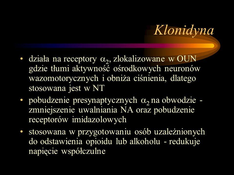 Klonidyna działa na receptory  2, zlokalizowane w OUN gdzie tłumi aktywność ośrodkowych neuronów wazomotorycznych i obniża ciśnienia, dlatego stosowa