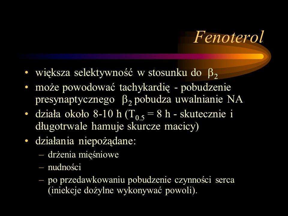 Fenoterol większa selektywność w stosunku do  2 może powodować tachykardię - pobudzenie presynaptycznego  2 pobudza uwalnianie NA działa około 8-10
