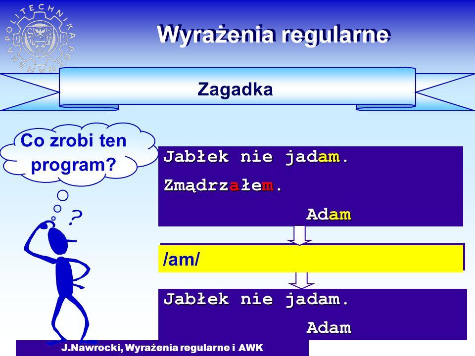 J.Nawrocki, Wyrażenia regularne i AWK Jabłek nie jadam.