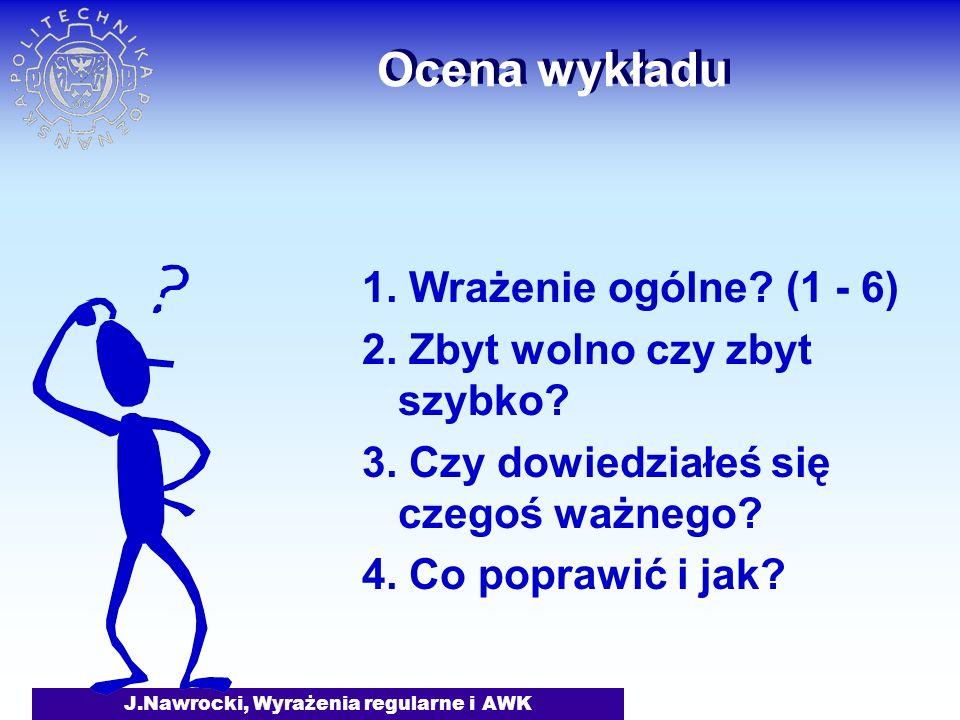 J.Nawrocki, Wyrażenia regularne i AWK Ocena wykładu 1.