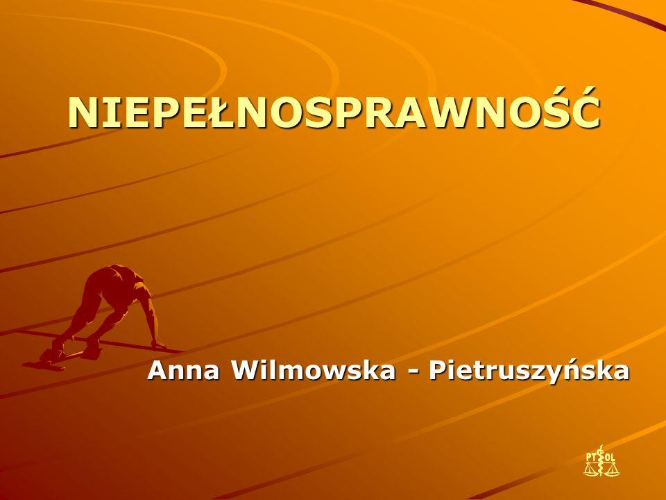 NIEPEŁNOSPRAWNOŚĆ Anna Wilmowska - Pietruszyńska