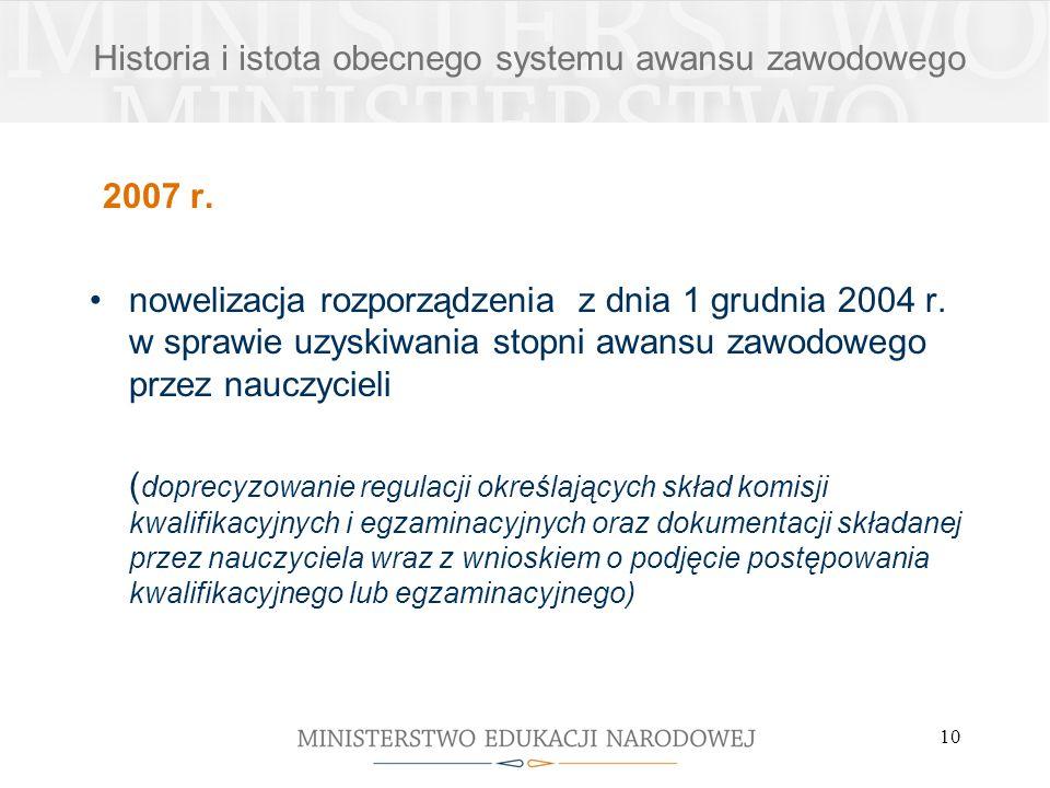 10 2007 r. nowelizacja rozporządzenia z dnia 1 grudnia 2004 r. w sprawie uzyskiwania stopni awansu zawodowego przez nauczycieli ( doprecyzowanie regul