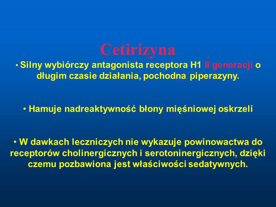 Cetirizyna Silny wybiórczy antagonista receptora H1 II generacji o długim czasie działania, pochodna piperazyny.
