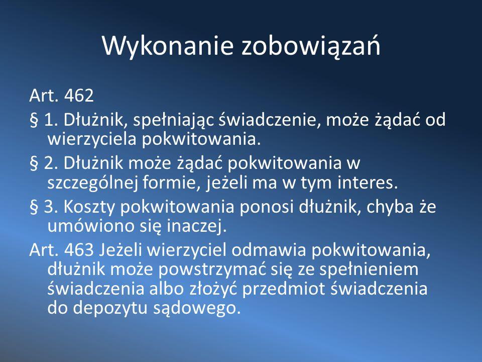 Wykonanie zobowiązań Art.462 § 1.
