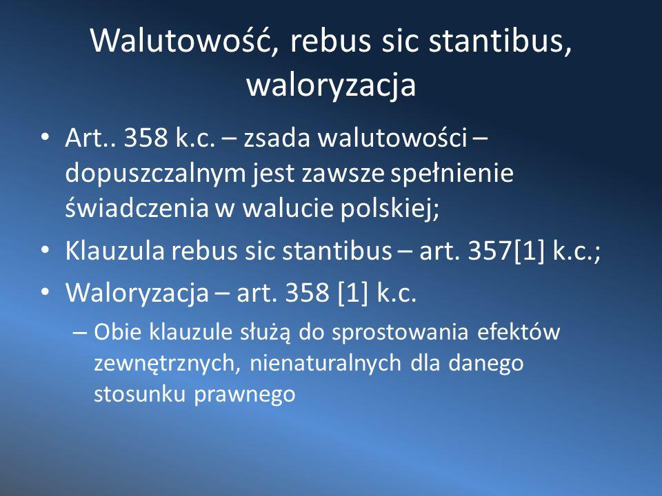 Walutowość, rebus sic stantibus, waloryzacja Art..