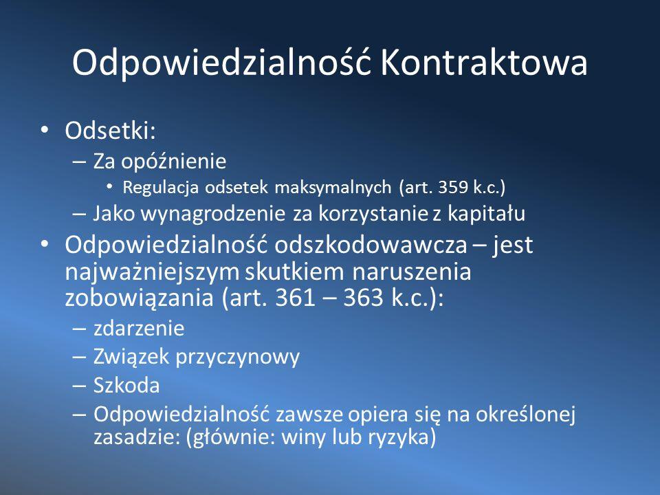 Odpowiedzialność Kontraktowa Odsetki: – Za opóźnienie Regulacja odsetek maksymalnych (art.