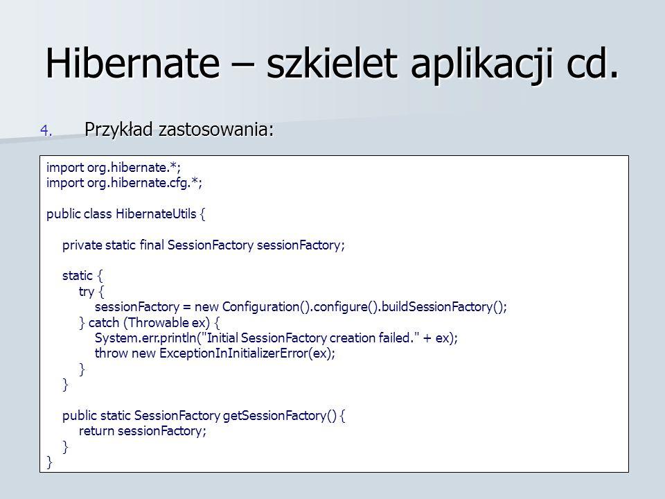 Hibernate – szkielet aplikacji cd. 4.