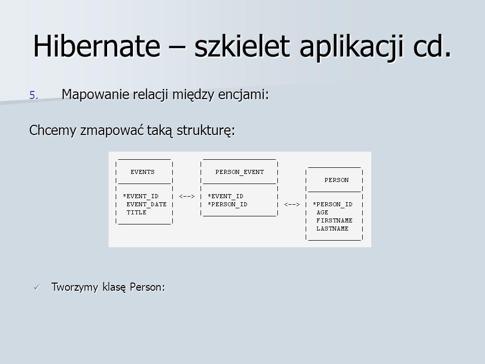 Hibernate – szkielet aplikacji cd. 5.