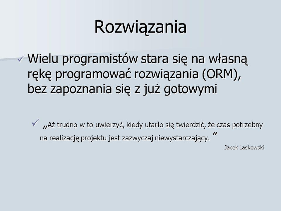 """Rozwiązania Wielu programistów stara się na własną rękę programować rozwiązania (ORM), bez zapoznania się z już gotowymi Wielu programistów stara się na własną rękę programować rozwiązania (ORM), bez zapoznania się z już gotowymi """" Aż trudno w to uwierzyć, kiedy utarło się twierdzić, że czas potrzebny na realizację projektu jest zazwyczaj niewystarczający."""