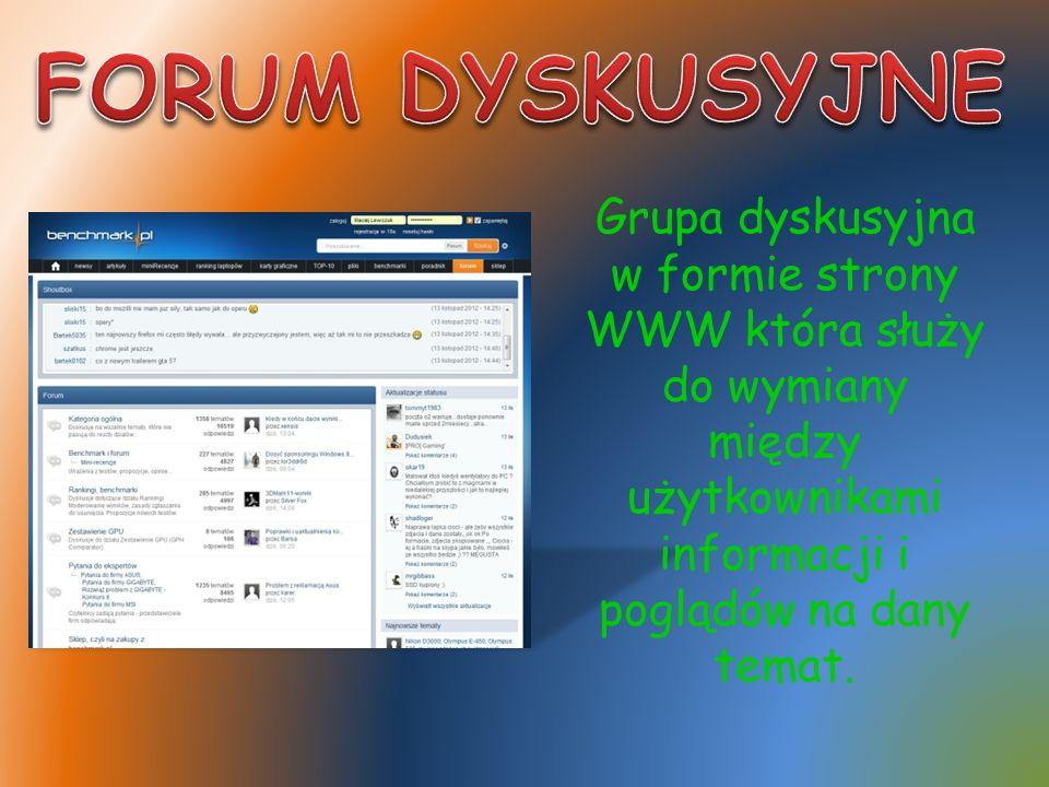 Grupa dyskusyjna w formie strony WWW która służy do wymiany między użytkownikami informacji i poglądów na dany temat.