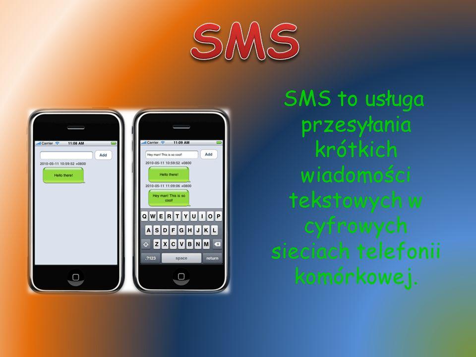 SMS to usługa przesyłania krótkich wiadomości tekstowych w cyfrowych sieciach telefonii komórkowej.