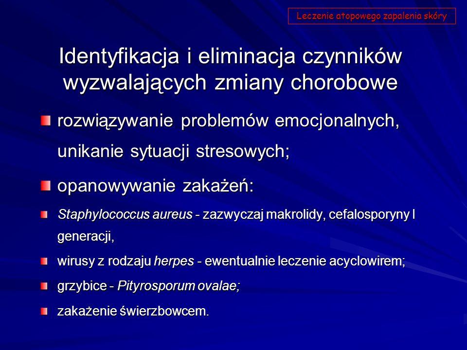 Identyfikacja i eliminacja czynników wyzwalających zmiany chorobowe rozwiązywanie problemów emocjonalnych, unikanie sytuacji stresowych; opanowywanie