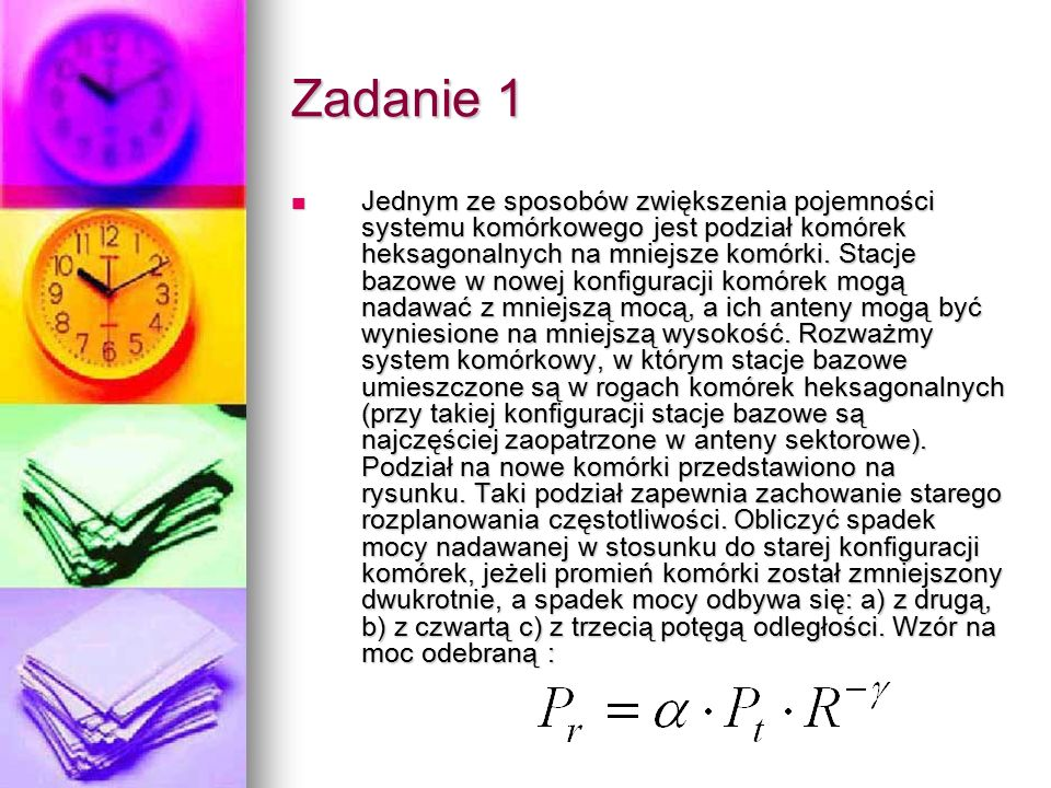 Zadanie 2 Rozważmy system radiokomunikacji ruchomej z komórkami sześciokątnymi.