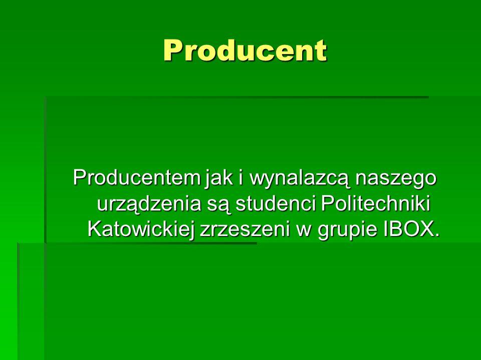 Producent Producentem jak i wynalazcą naszego urządzenia są studenci Politechniki Katowickiej zrzeszeni w grupie IBOX.