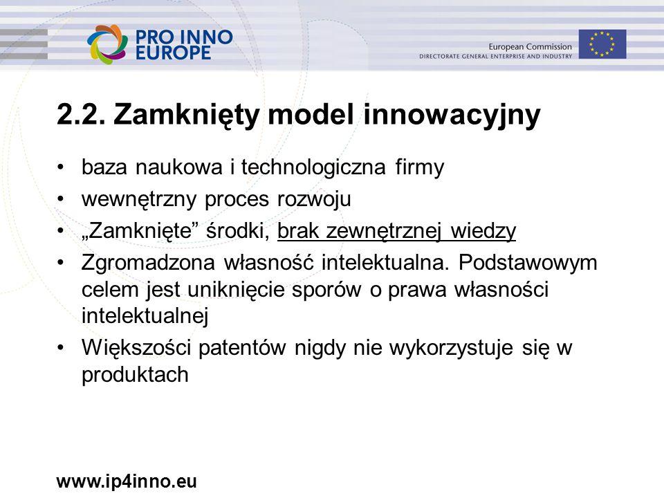 """www.ip4inno.eu 2.2. Zamknięty model innowacyjny baza naukowa i technologiczna firmy wewnętrzny proces rozwoju """"Zamknięte"""" środki, brak zewnętrznej wie"""
