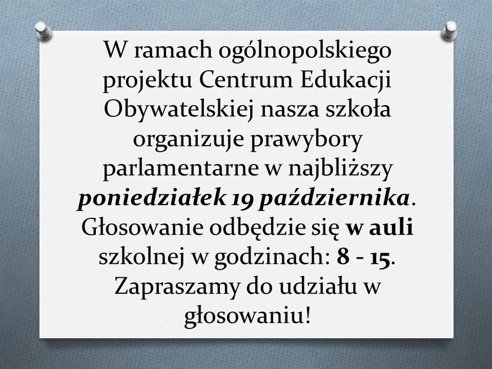 W ramach ogólnopolskiego projektu Centrum Edukacji Obywatelskiej nasza szkoła organizuje prawybory parlamentarne w najbliższy poniedziałek 19 października.