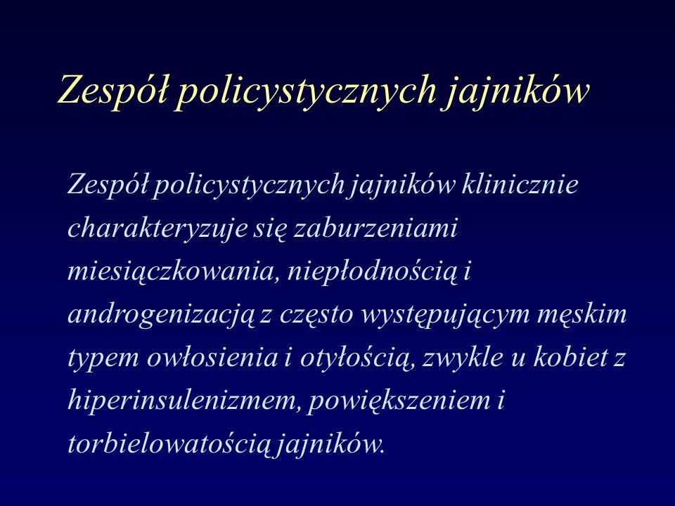 Zespół policystycznych jajników Zespół policystycznych jajników klinicznie charakteryzuje się zaburzeniami miesiączkowania, niepłodnością i androgeniz