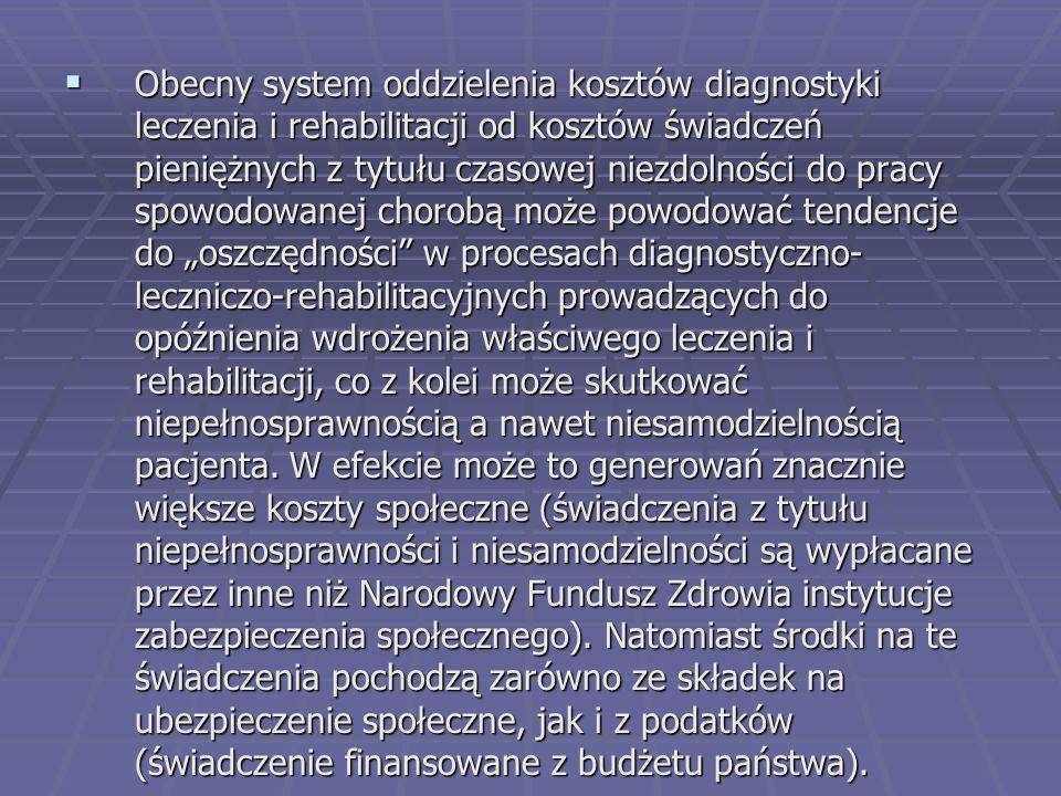  Obecny system oddzielenia kosztów diagnostyki leczenia i rehabilitacji od kosztów świadczeń pieniężnych z tytułu czasowej niezdolności do pracy spow