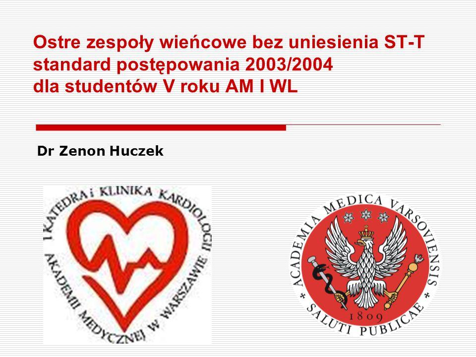 Standardy ESC 2002  EBM – wczesne podanie = zmniejszenie ryzyka zgonu i progresji w kierunku zawału serca – I klasa zaleceń – wszyscy chorzy Kwas acetylosalicylowyA Heparyny drobnocząsteczkoweA KlopidogrelA Beta-adrenolitykB Heparyna niefrakcjonowanaB CHORZY PODWYŻSZONEGO RYZYKA (II klasa): Inhibitor GP IIb/IIIaA