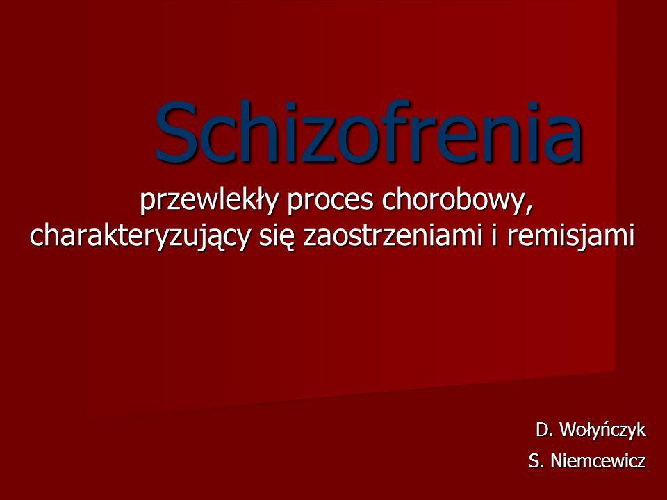 Schizofrenia - przebieg choroby Jest to przewlekła choroba przebiegająca z zaostrzeniami i remisjami Jest to przewlekła choroba przebiegająca z zaostrzeniami i remisjami Zaostrzenia to zwykle narastanie objawów wytwórczych, rzadziej objawów osiowych Zaostrzenia to zwykle narastanie objawów wytwórczych, rzadziej objawów osiowych Ostry początek zwykle lepiej rokuje Ostry początek zwykle lepiej rokuje Powolny, podstępny początek powoduje większą degradację osobowości Powolny, podstępny początek powoduje większą degradację osobowości Zejście choroby jest zróżnicowane - od braku objawów rezydualnych i dobrego przystosowania do nasilonych objawów deficytowych, zaburzeń myślenia i znacznego nieprzystosowania Zejście choroby jest zróżnicowane - od braku objawów rezydualnych i dobrego przystosowania do nasilonych objawów deficytowych, zaburzeń myślenia i znacznego nieprzystosowania