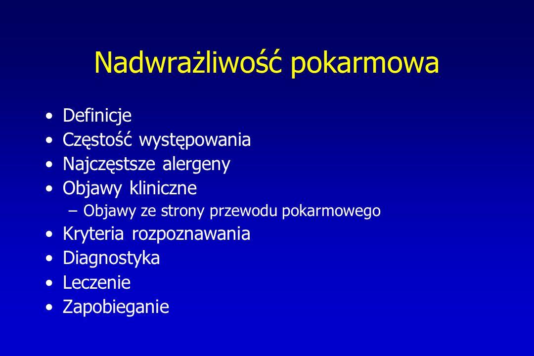 Nadwrażliwość pokarmowa Definicje Częstość występowania Najczęstsze alergeny Objawy kliniczne –Objawy ze strony przewodu pokarmowego Kryteria rozpoznawania Diagnostyka Leczenie Zapobieganie