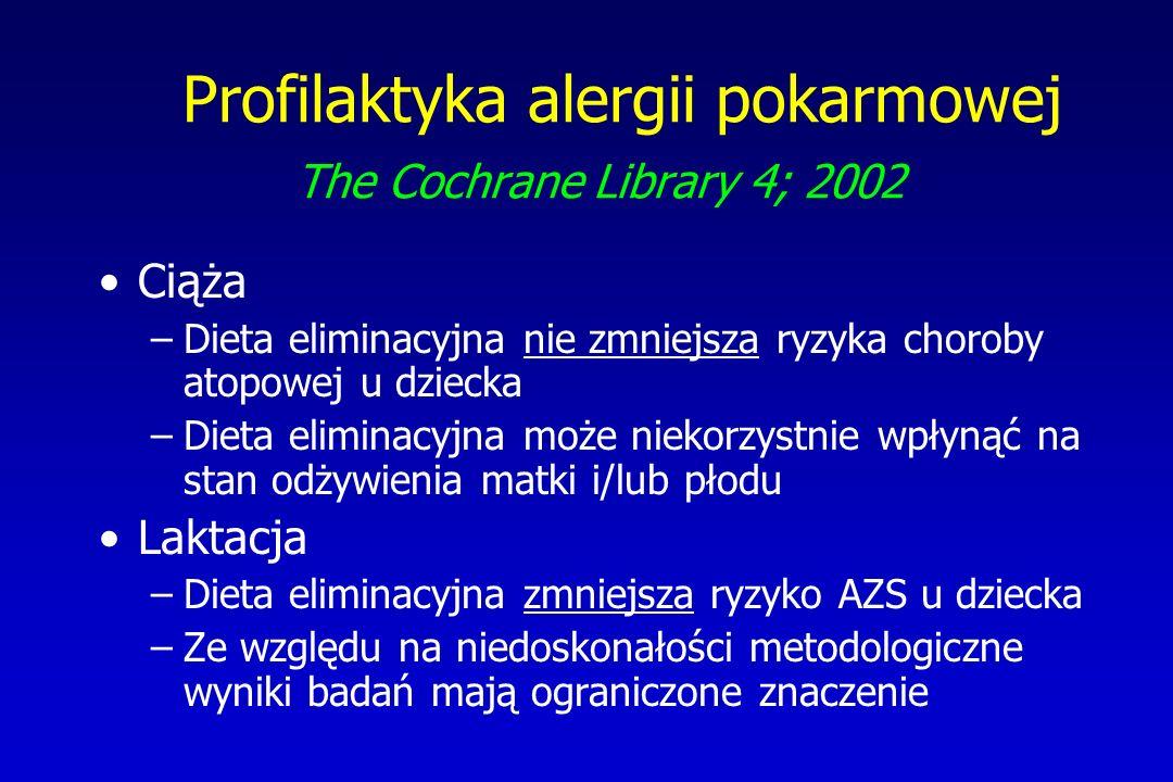 Profilaktyka alergii pokarmowej The Cochrane Library 4; 2002 Ciąża –Dieta eliminacyjna nie zmniejsza ryzyka choroby atopowej u dziecka –Dieta eliminac