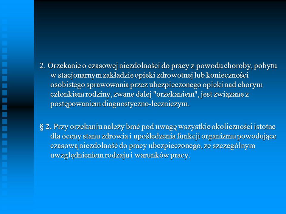 § 3 § 3 1.Okres czasowej niezdolności do pracy określany jest liczbą dni.