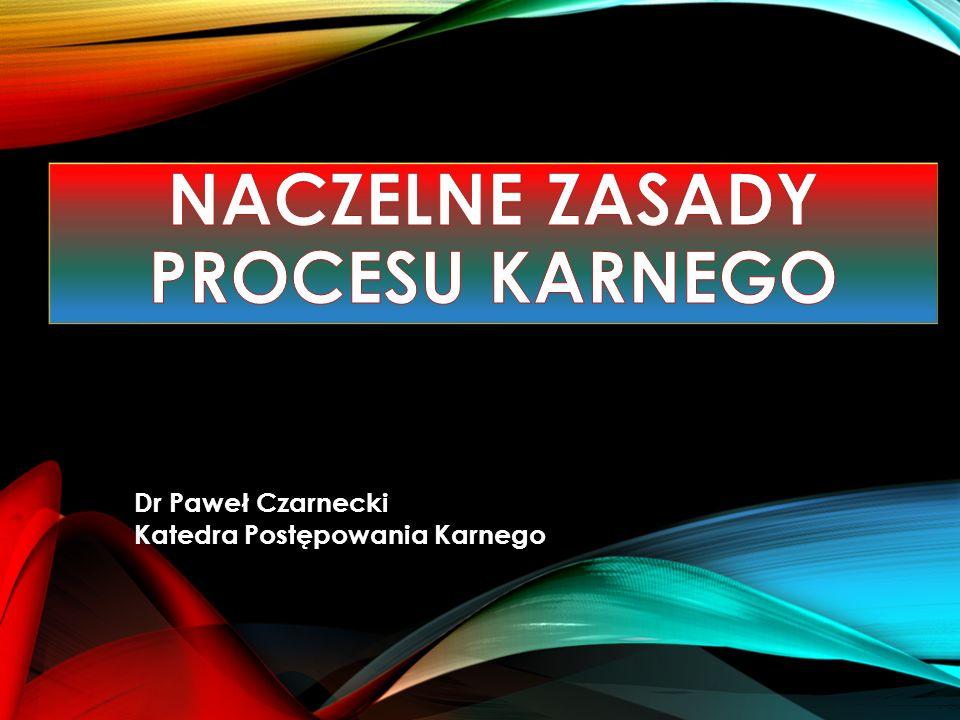 Dr Paweł Czarnecki Katedra Postępowania Karnego