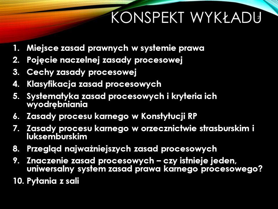 MIEJSCE ZASAD W SYSTEMIE PRAWA  System multicentryczny a hierarcha norm prawa krajowego (87 ust.