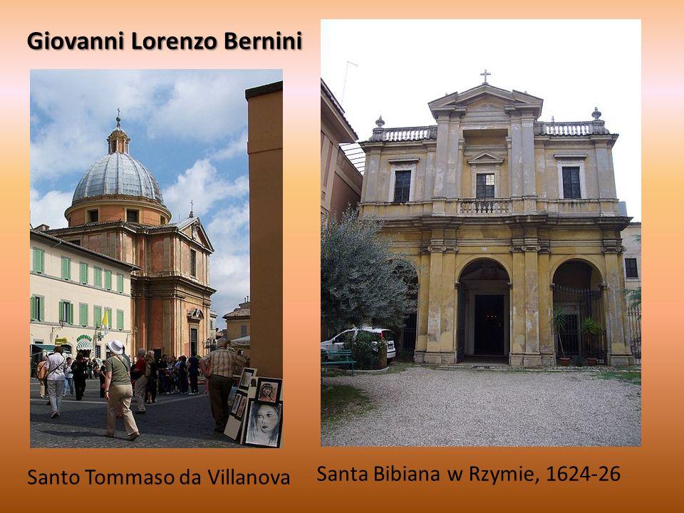 Giovanni Lorenzo Bernini Santa Bibiana w Rzymie, 1624-26 Santo Tommaso da Villanova