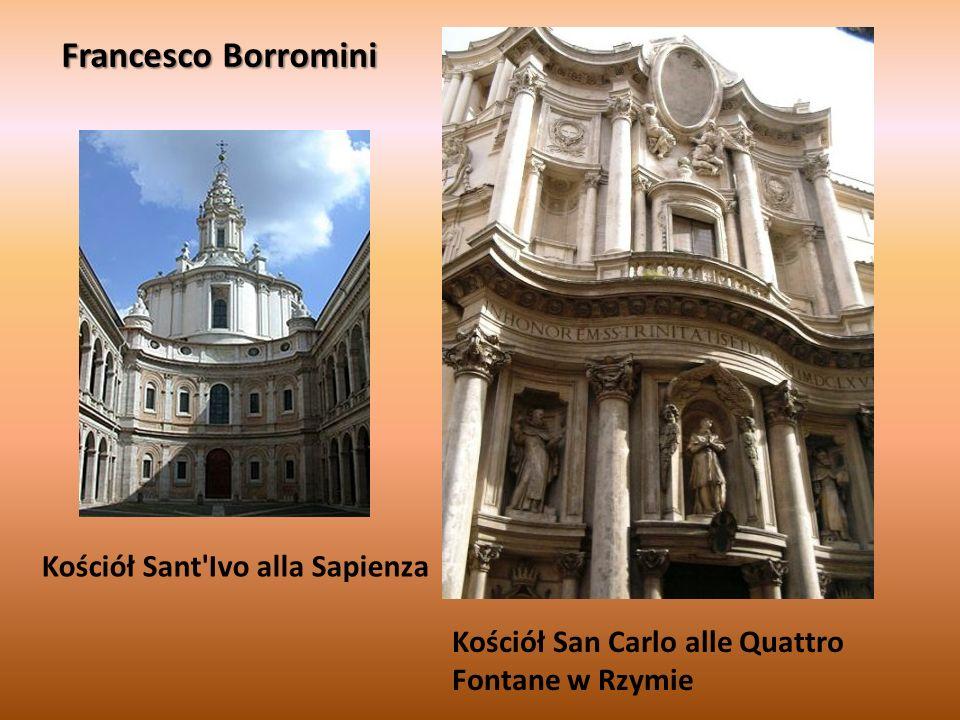 Francesco Borromini Kościół San Carlo alle Quattro Fontane w Rzymie Kościół Sant Ivo alla Sapienza