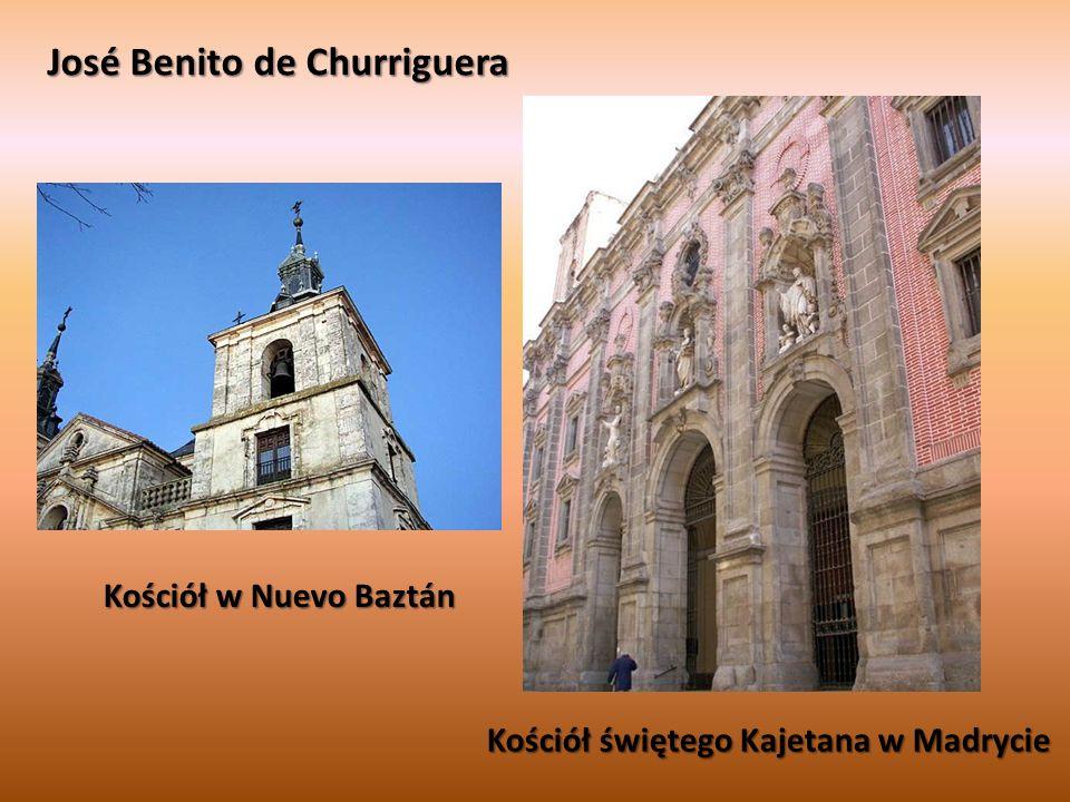 José Benito de Churriguera Kościół świętego Kajetana w Madrycie Kościół w Nuevo Baztán