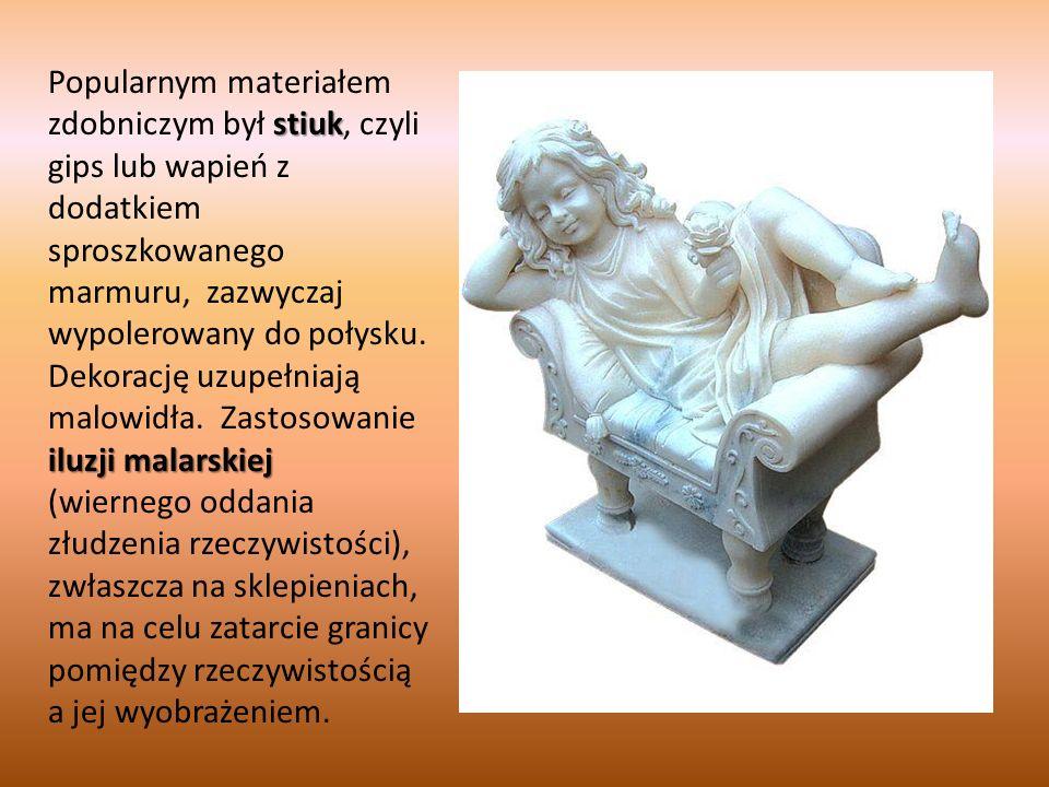 stiuk iluzji malarskiej Popularnym materiałem zdobniczym był stiuk, czyli gips lub wapień z dodatkiem sproszkowanego marmuru, zazwyczaj wypolerowany do połysku.