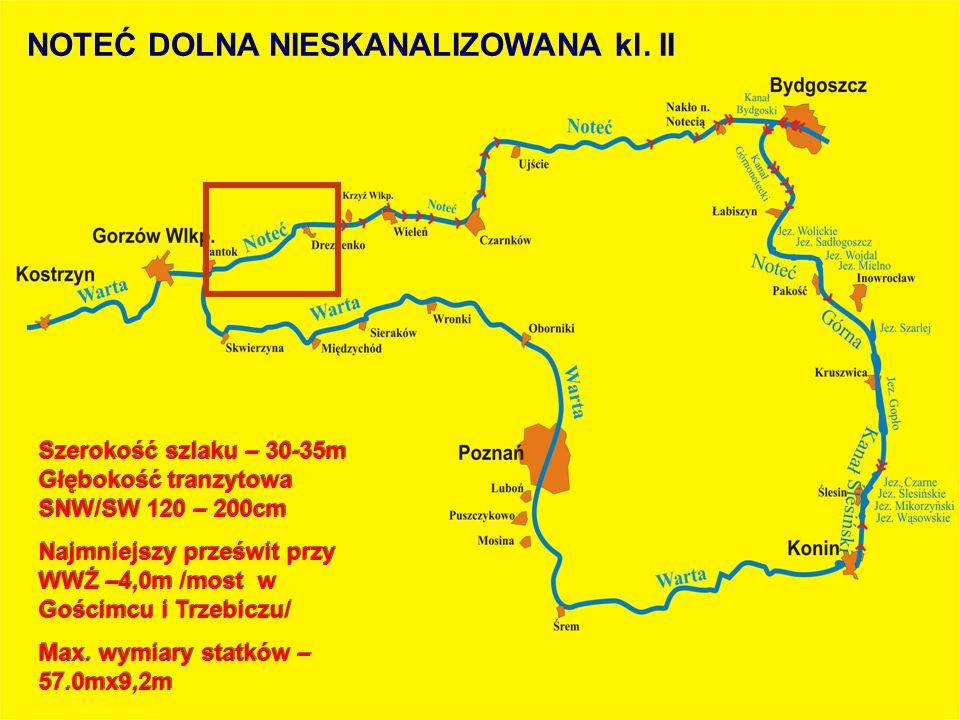 Szerokość szlaku – 30-35m Głębokość tranzytowa SNW/SW 120 – 200cm Najmniejszy prześwit przy WWŻ –4,0m /most w Gościmcu i Trzebiczu/ Max. wymiary statk