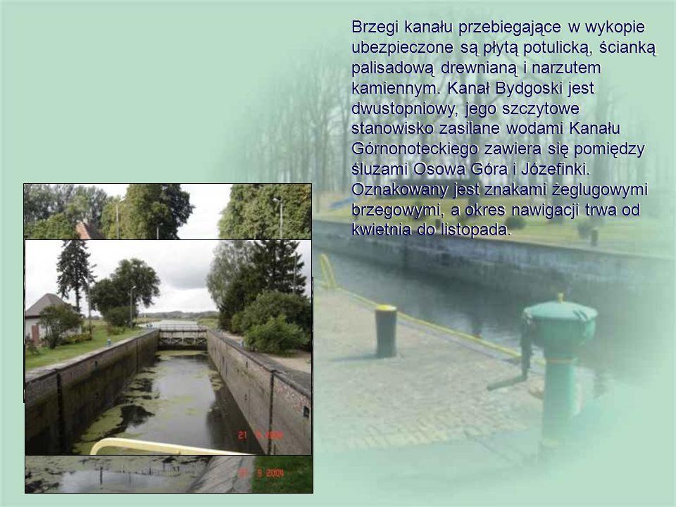 Brzegi kanału przebiegające w wykopie ubezpieczone są płytą potulicką, ścianką palisadową drewnianą i narzutem kamiennym. Kanał Bydgoski jest dwustopn