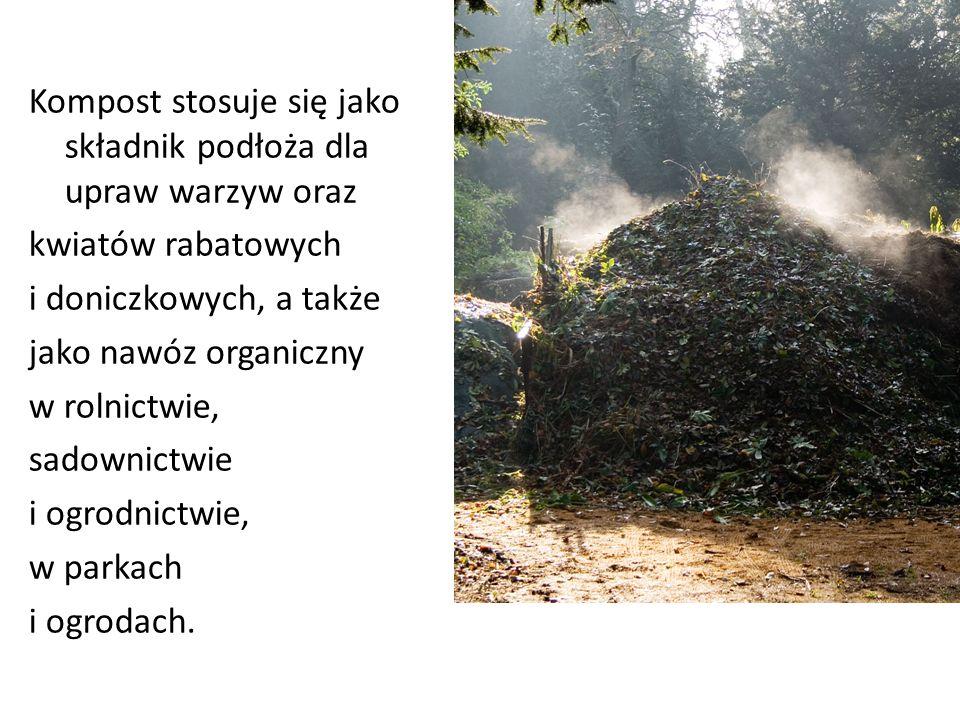 Kompost stosuje się jako składnik podłoża dla upraw warzyw oraz kwiatów rabatowych i doniczkowych, a także jako nawóz organiczny w rolnictwie, sadowni