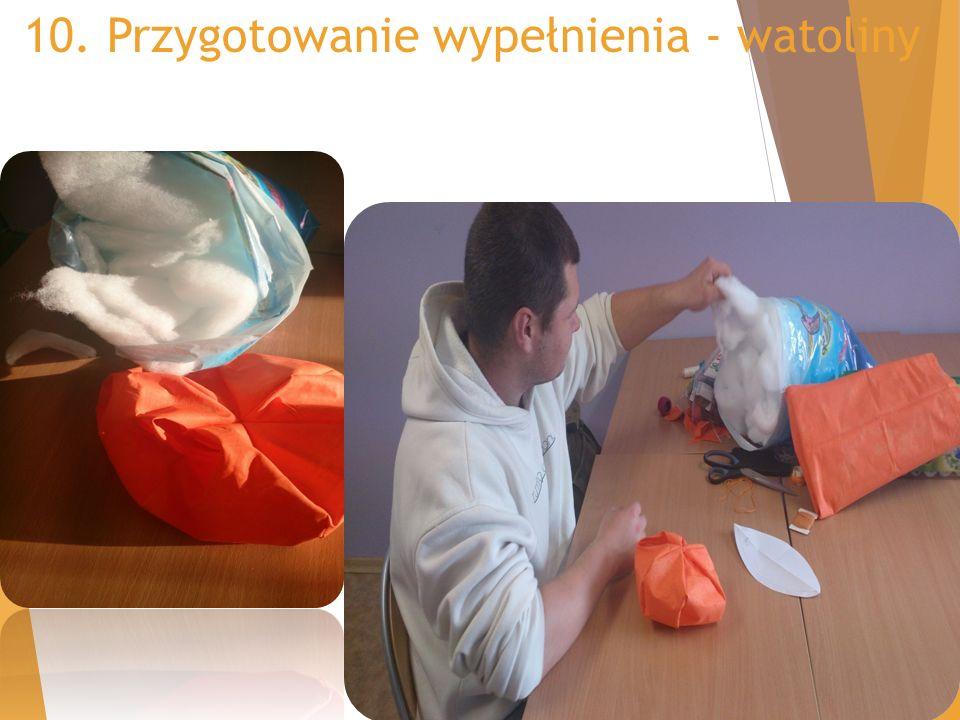10. Przygotowanie wypełnienia - watoliny