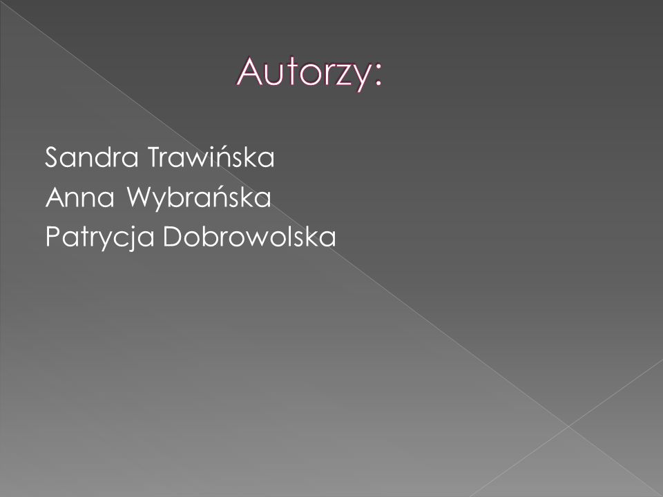 Sandra Trawińska Anna Wybrańska Patrycja Dobrowolska