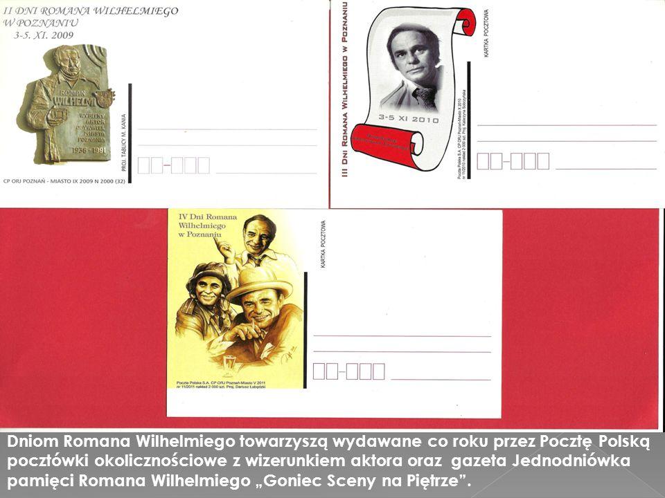 Dniom Romana Wilhelmiego towarzyszą wydawane co roku przez Pocztę Polską pocztówki okolicznościowe z wizerunkiem aktora oraz gazeta Jednodniówka pamię