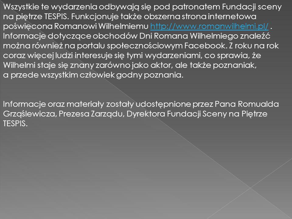 Wszystkie te wydarzenia odbywają się pod patronatem Fundacji sceny na piętrze TESPIS. Funkcjonuje także obszerna strona internetowa poświęcona Romanow