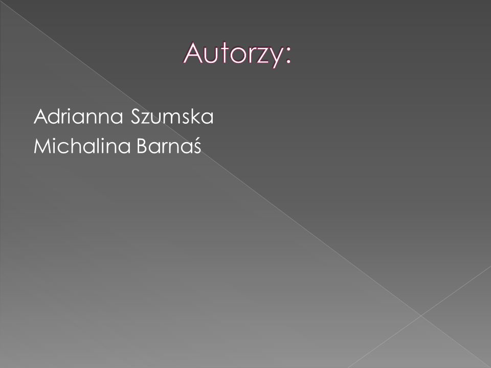 Adrianna Szumska Michalina Barnaś